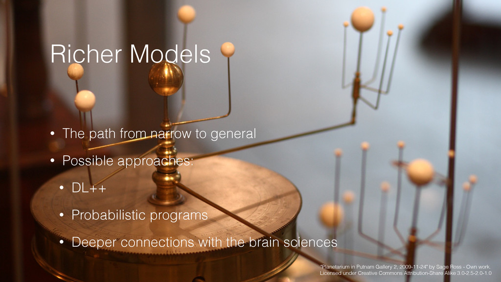 Richer Models • The path from narrow to general...