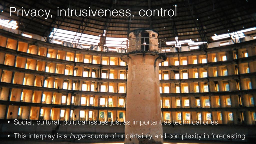 Privacy, intrusiveness, control • Social, cultu...