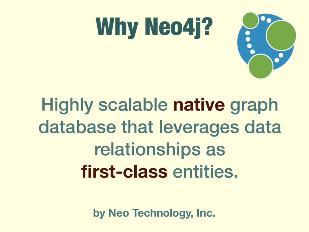 Why Neo4j? Highly scalable native graph databas...