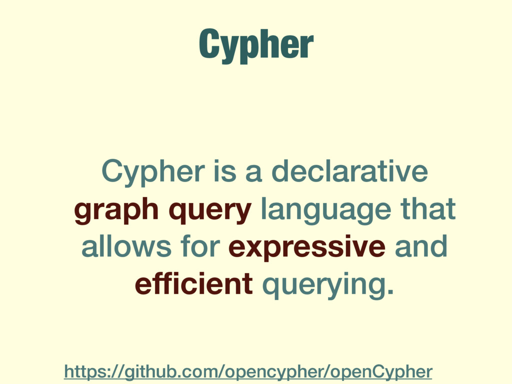 Cypher Cypher is a declarative graph query lang...