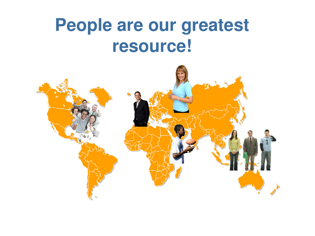 People are our greatest resource!