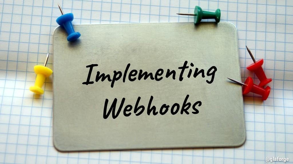 @glaforge Implementing Webhooks @glaforge