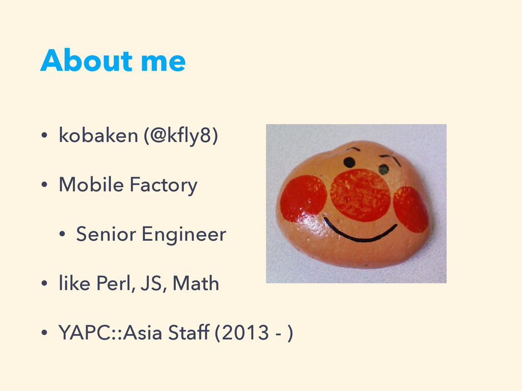 About me • kobaken (@kfly8) • Mobile Factory • S...