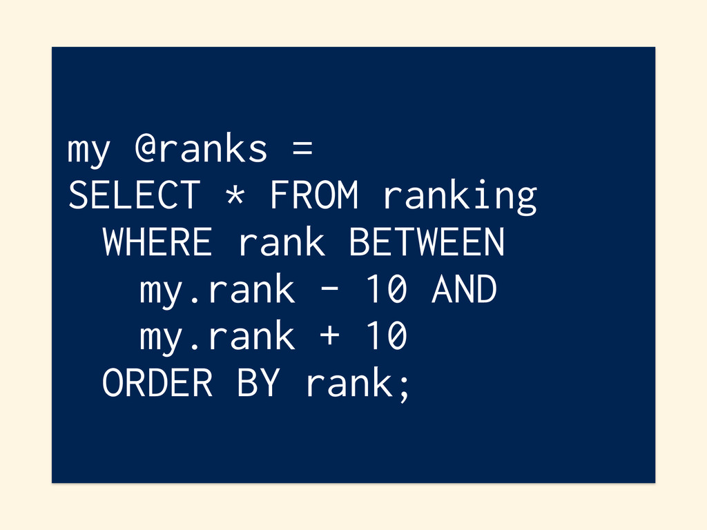 my @ranks = SELECT * FROM ranking WHERE rank BE...