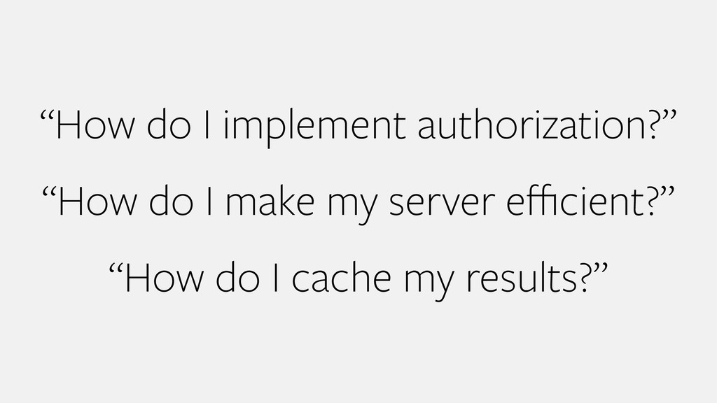 """""""How do I implement authorization?"""" """"How do I m..."""