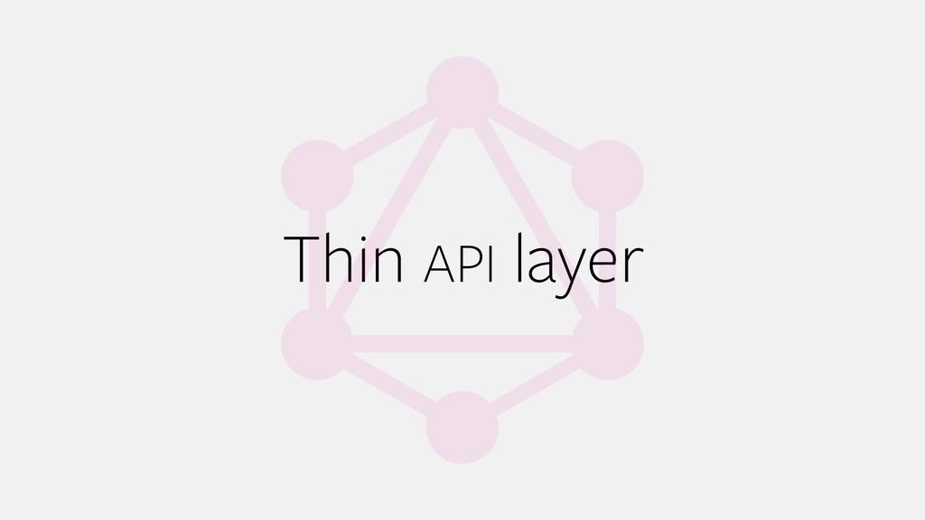 Thin API layer