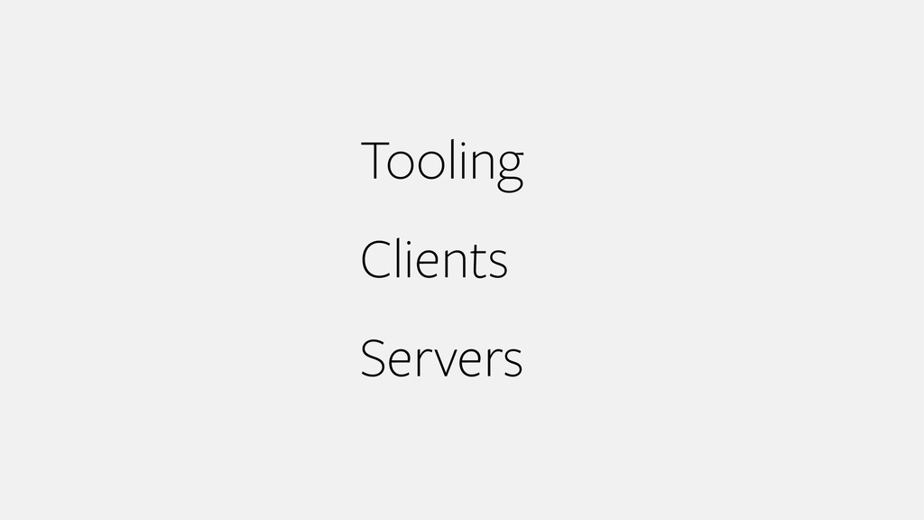 Tooling Clients Servers