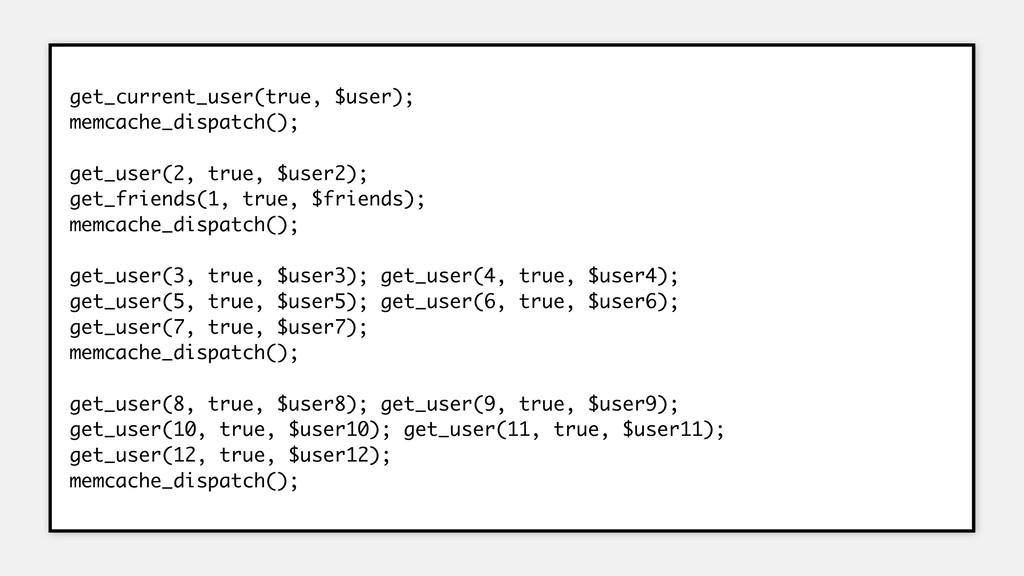 get_current_user(true, $user); memcache_dispatc...