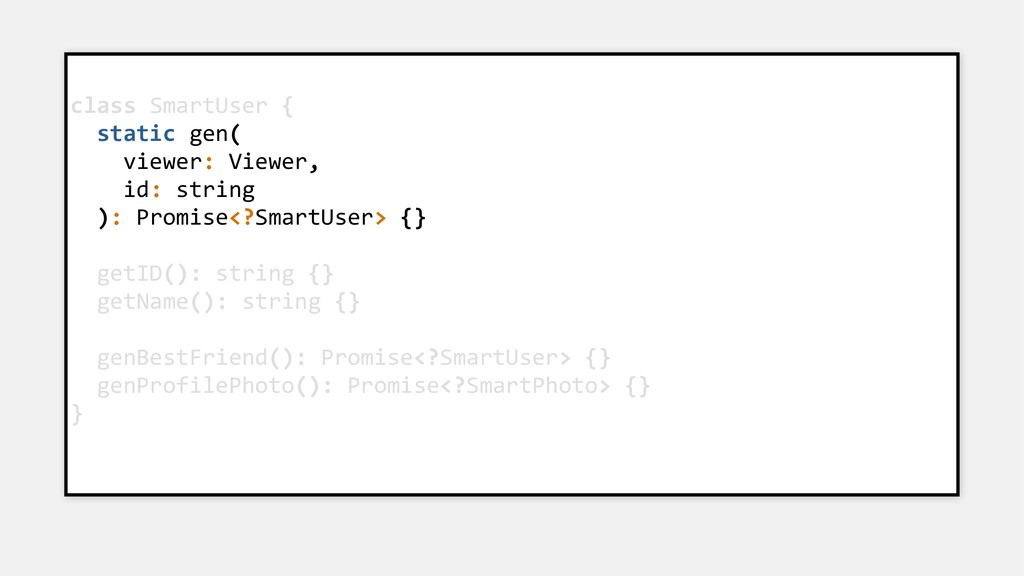 class SmartUser { static gen( viewer: Viewer, i...