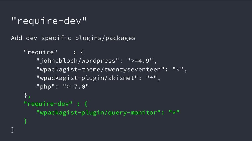 """require-dev"" Add dev specific plugins/packages..."