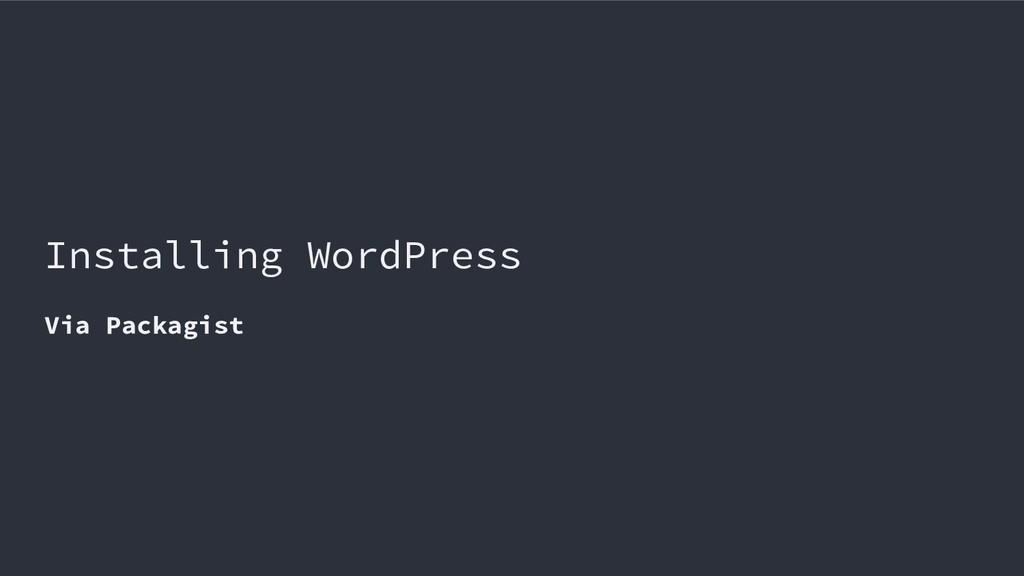 Installing WordPress Via Packagist