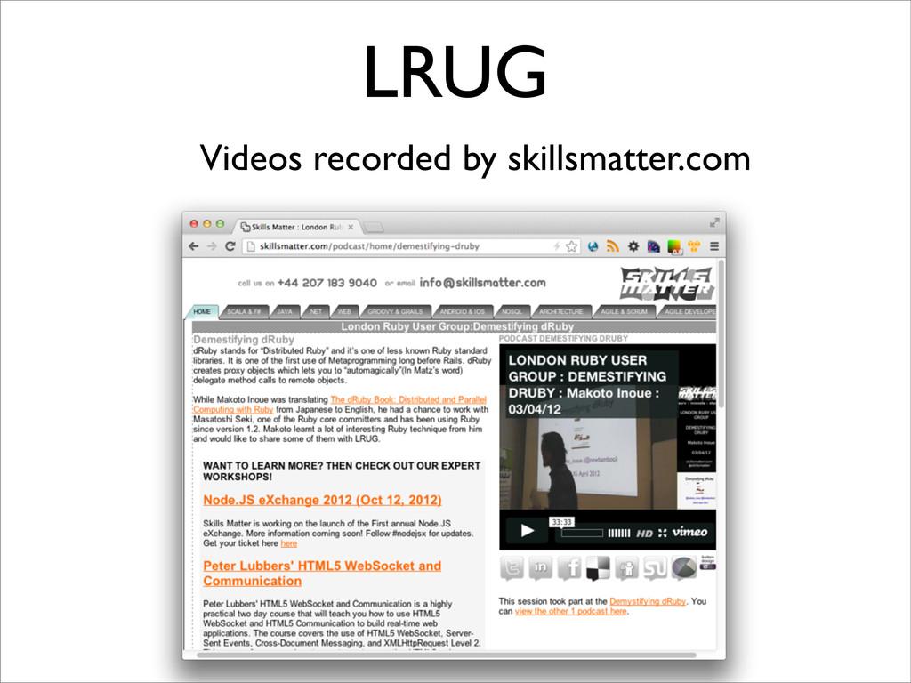 LRUG Videos recorded by skillsmatter.com