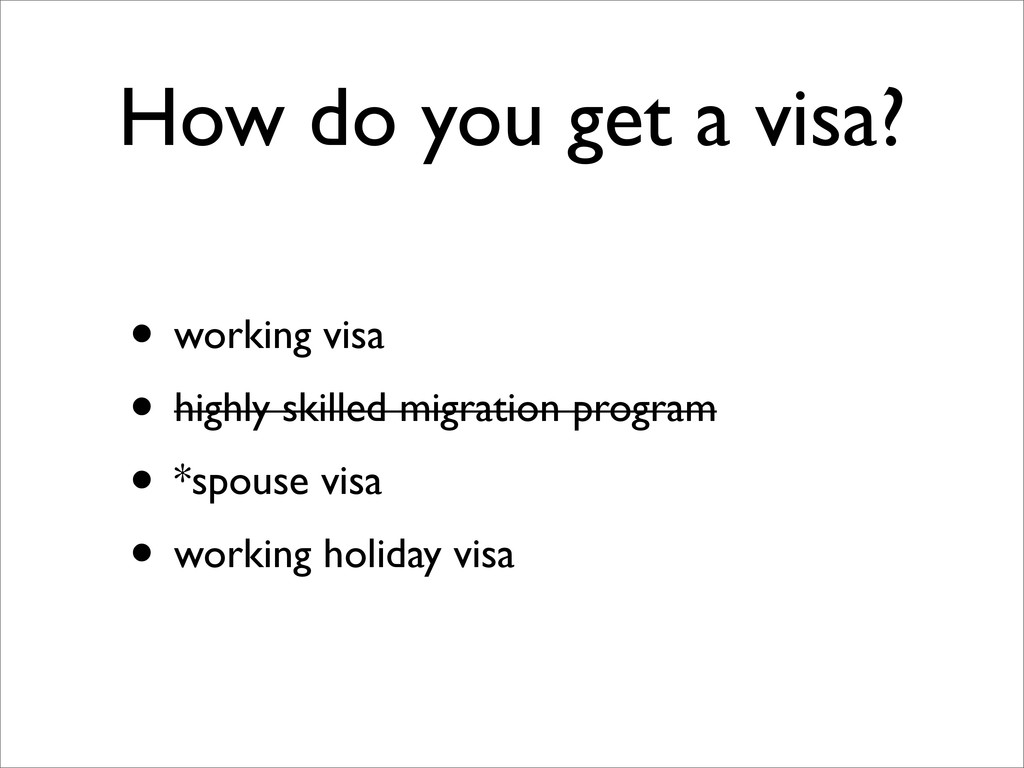 How do you get a visa? • working visa • highly ...
