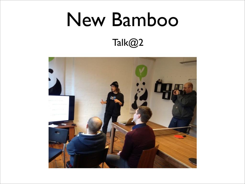 New Bamboo Talk@2