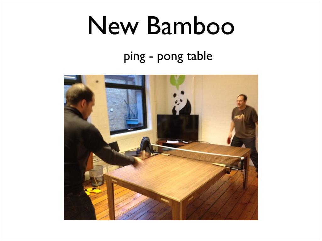 New Bamboo ping - pong table