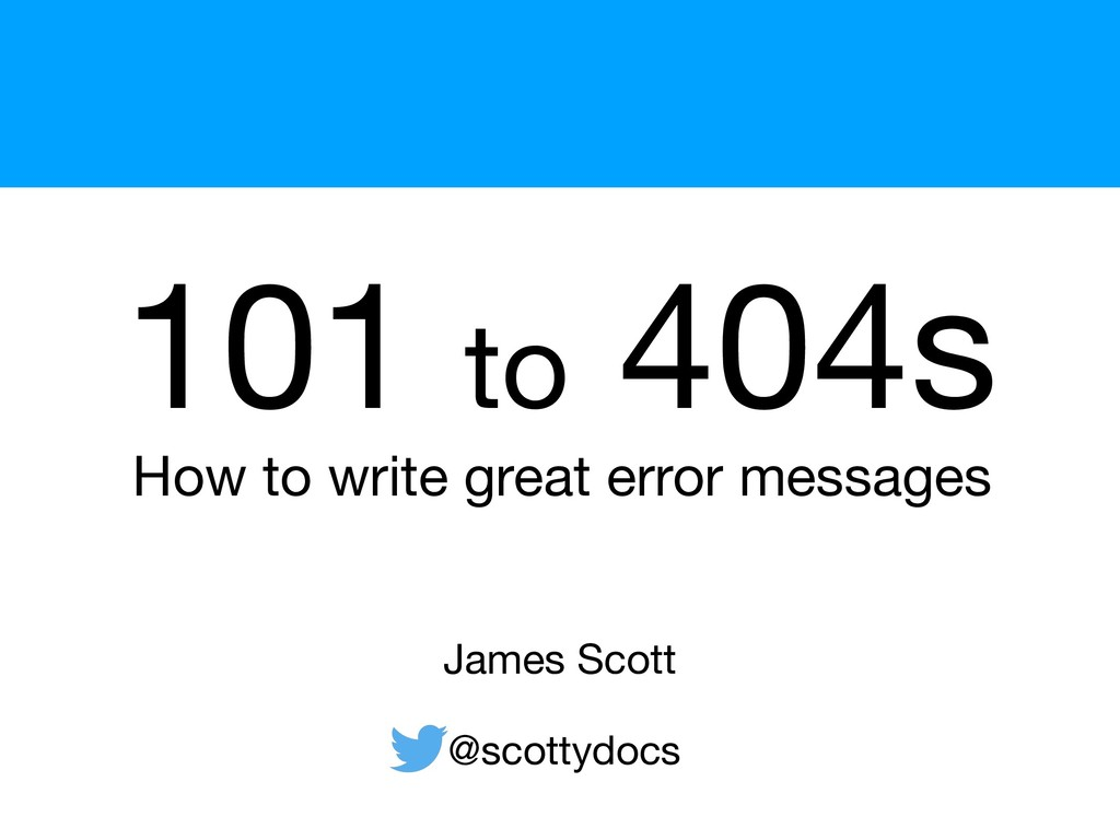 How to write great error messages  @scottydocs...