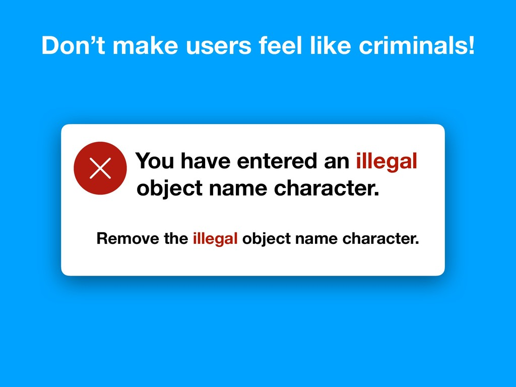 You have entered an illegal object name charact...
