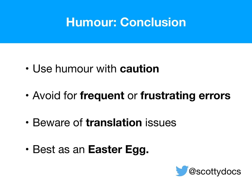 • Use humour with caution  • Avoid for frequent...