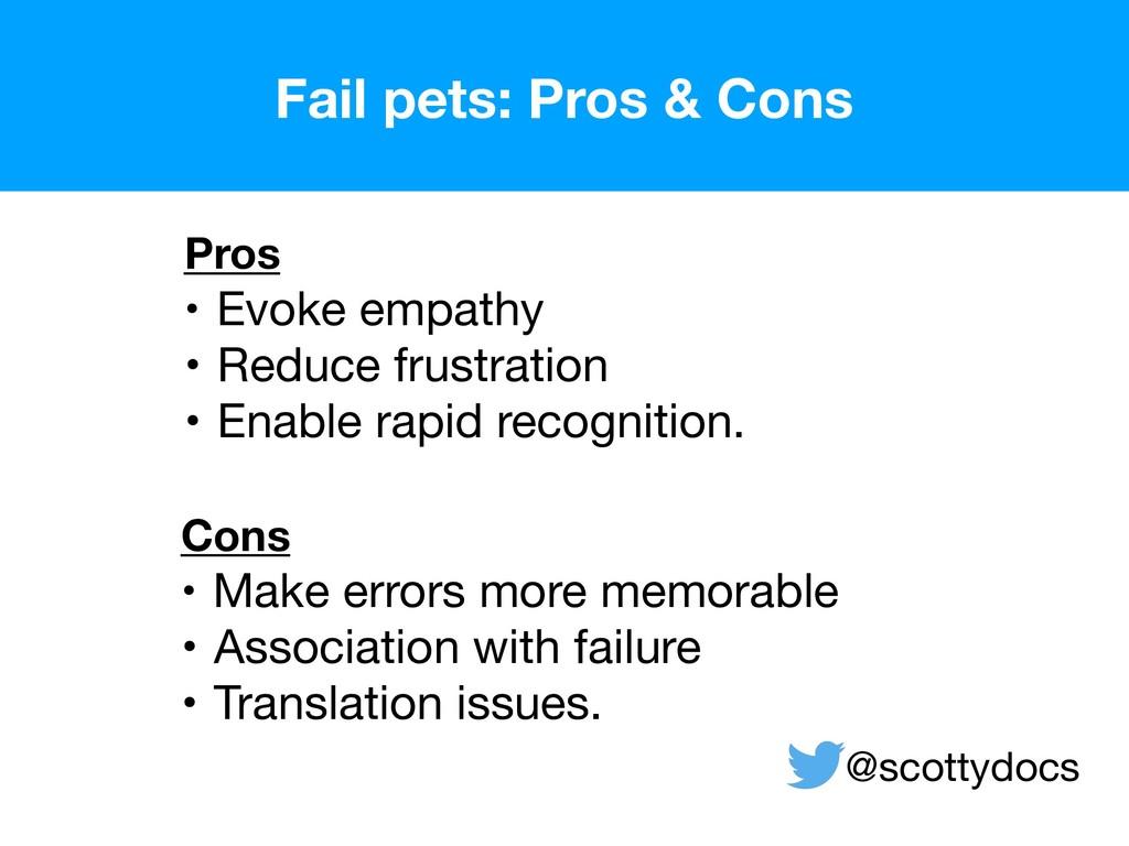 Pros • Evoke empathy  • Reduce frustration  • E...