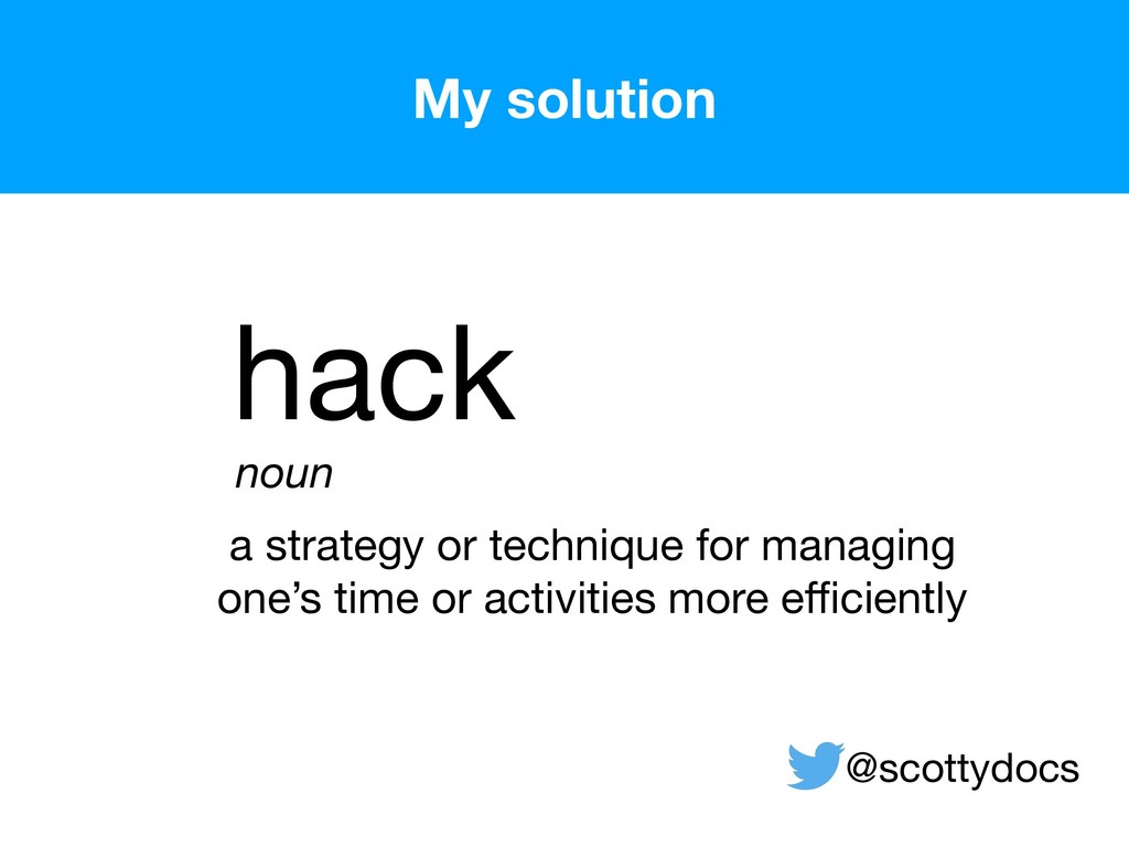 hack noun a strategy or technique for managing ...
