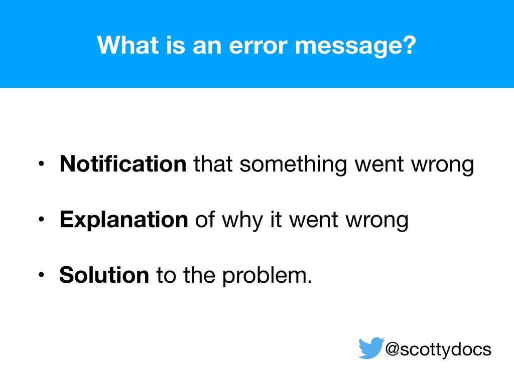 • Notification that something went wrong • Expl...