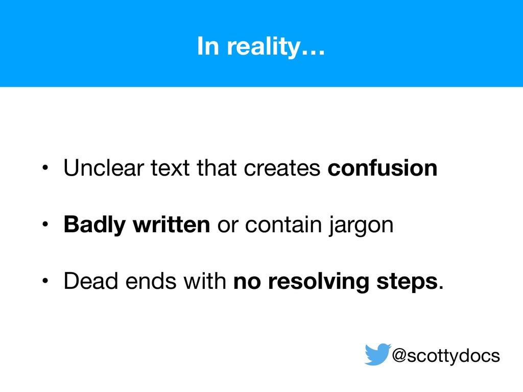 • Unclear text that creates confusion  • Badly ...