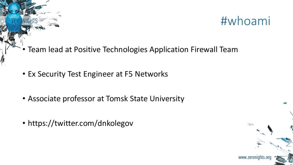• Team lead at Positive Technologies Applicatio...