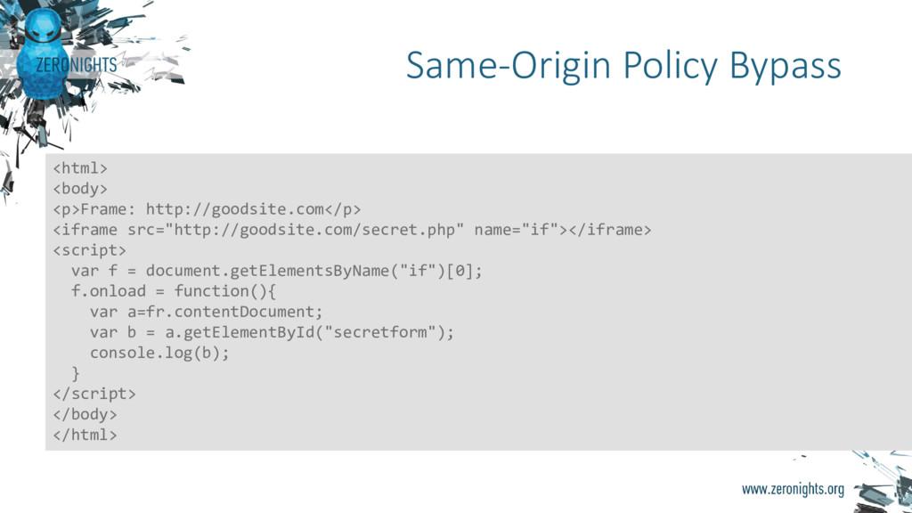 Same-Origin Policy Bypass <html> <body> <p>Fram...
