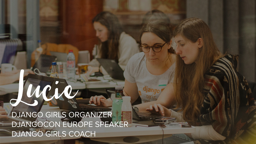Lucie DJANGO GIRLS ORGANIZER DJANGOCON EUROPE S...