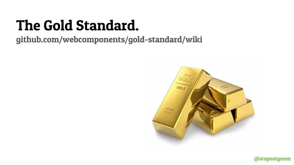 @stopsatgreen The Gold Standard. github.com/web...