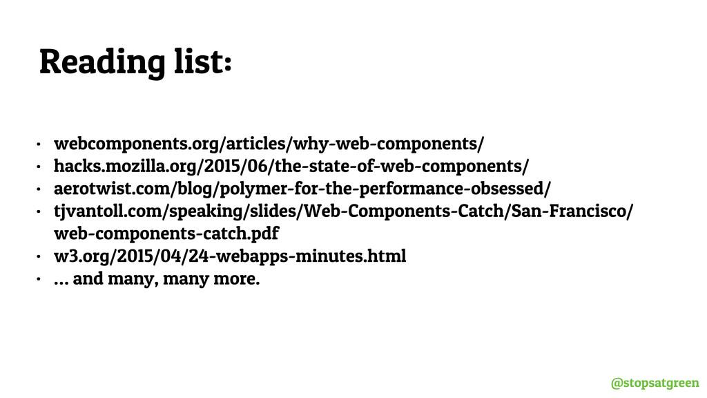 @stopsatgreen Reading list: • webcomponents.org...