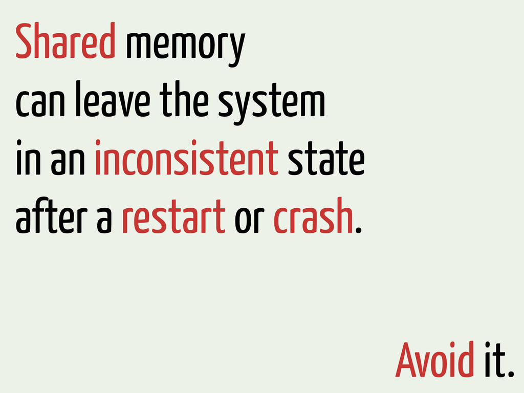 Shared memory can leave the system in an incons...