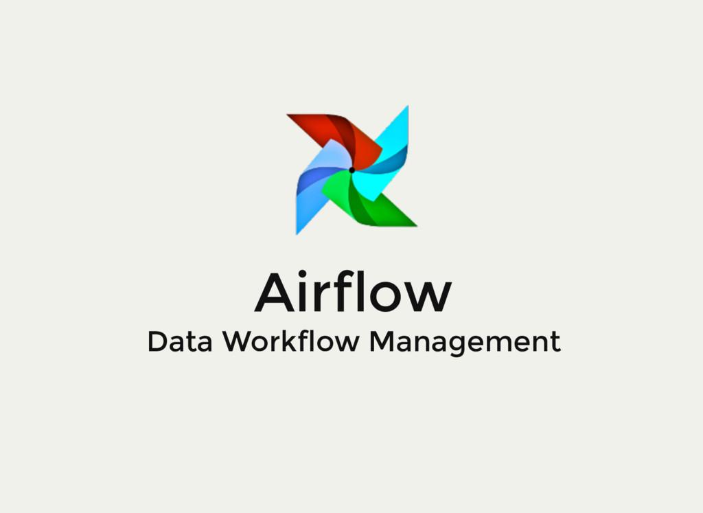 Airflow Data Workflow Management
