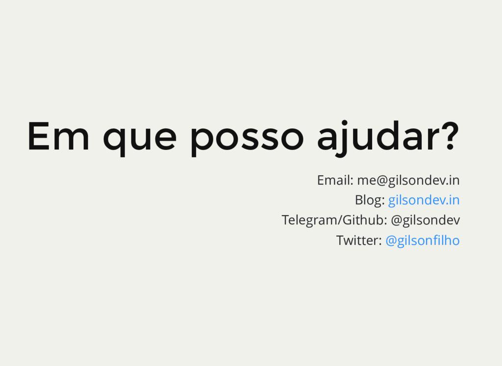 Email: me@gilsondev.in Blog: Telegram/Github: @...