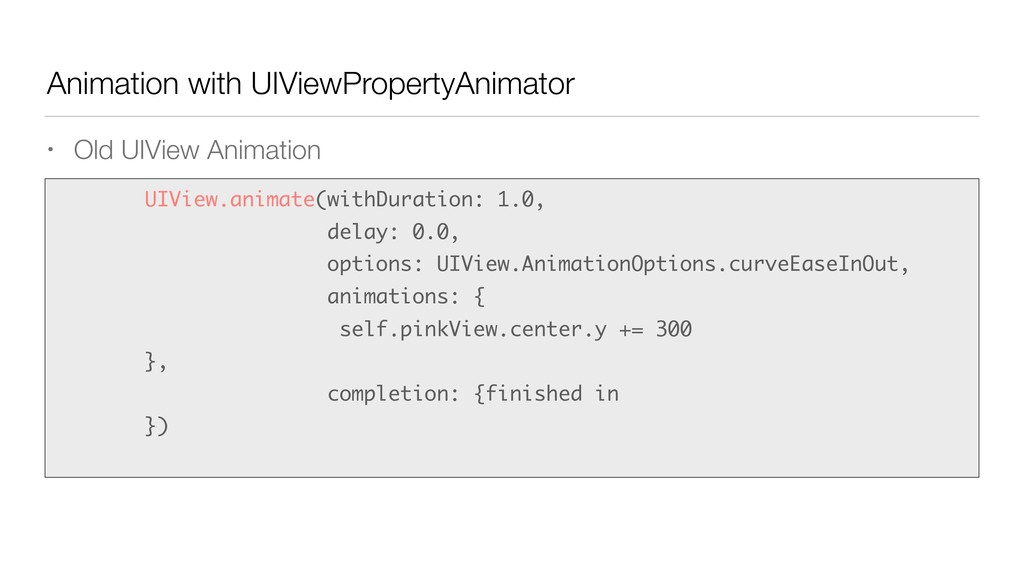 Animation with UIViewPropertyAnimator • Old UIV...