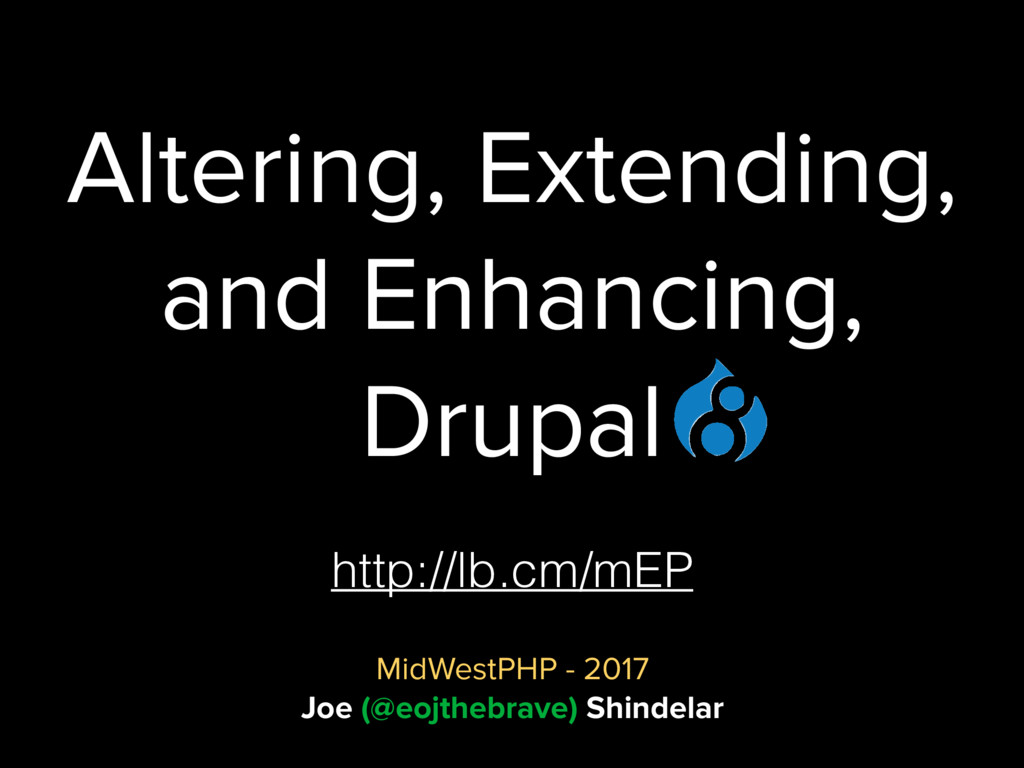 Altering, Extending, and Enhancing, Drupal MidW...