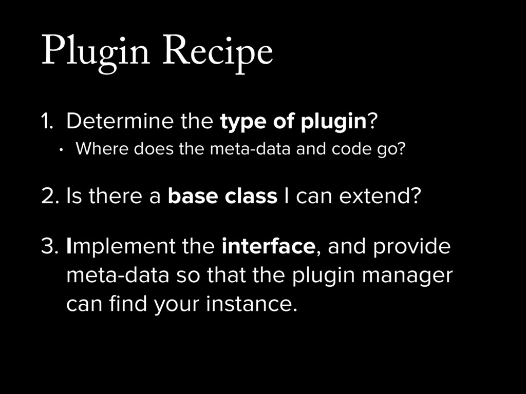 Plugin Recipe 1. Determine the type of plugin? ...