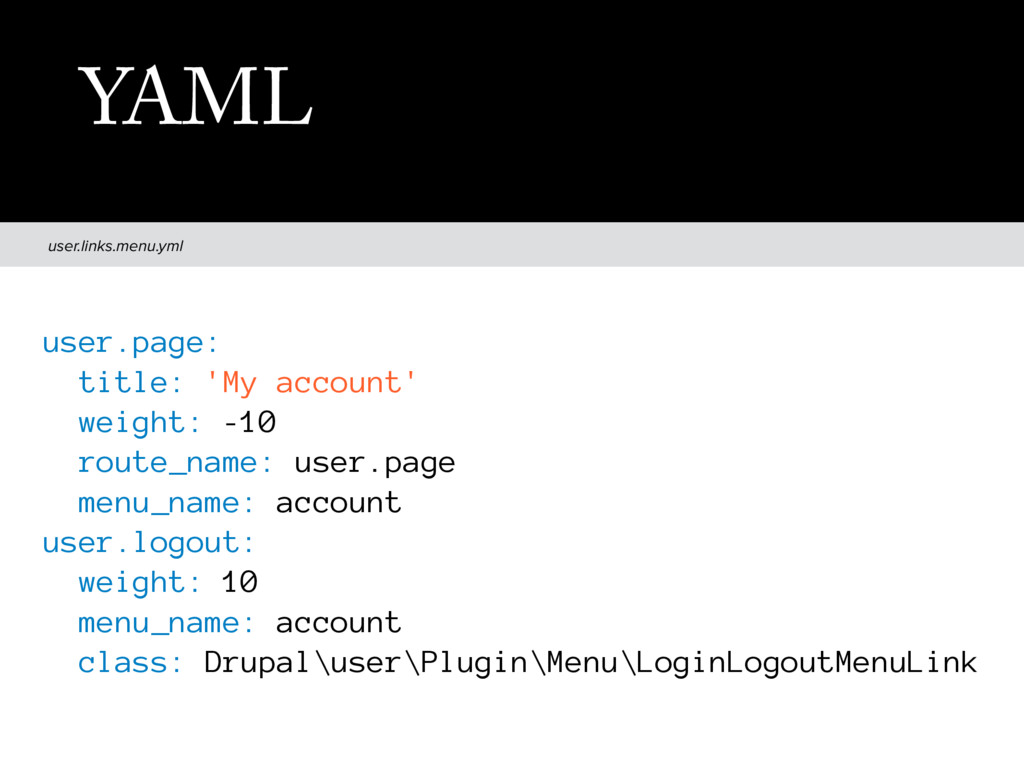 user.links.menu.yml YAML user.page: title: 'My ...