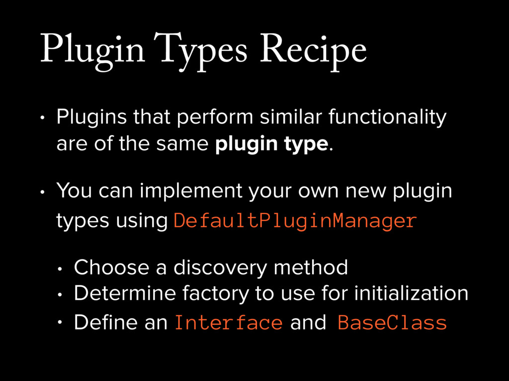 Plugin Types Recipe • Plugins that perform simi...