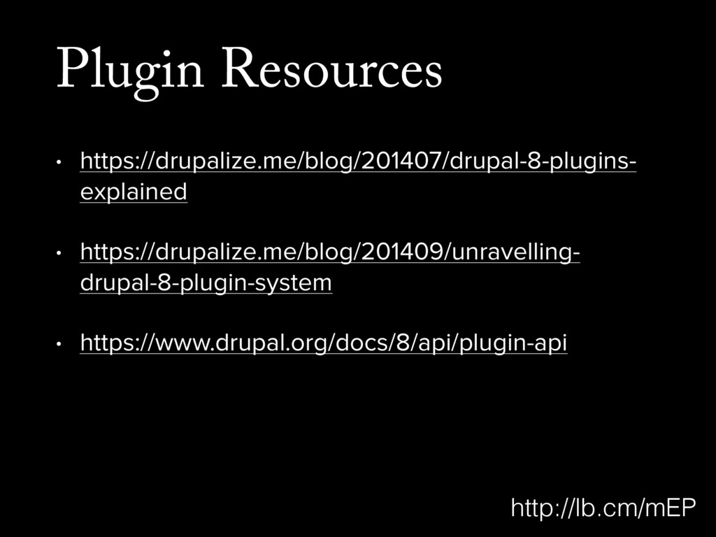 Plugin Resources • https://drupalize.me/blog/20...