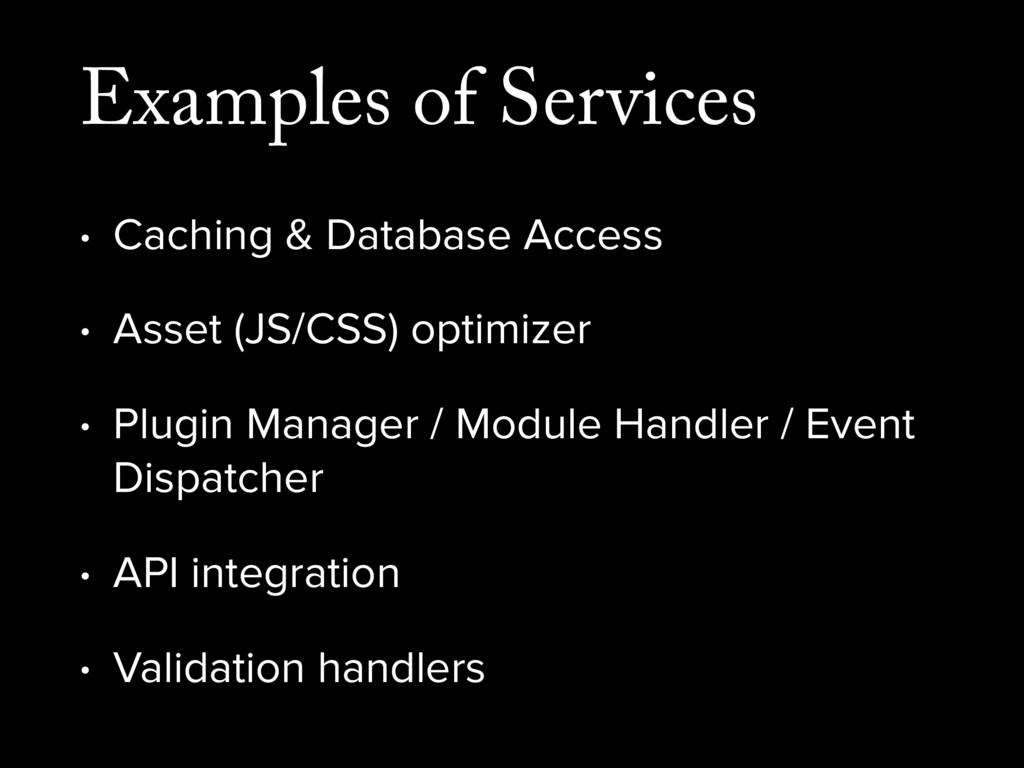 Examples of Services • Caching & Database Acces...