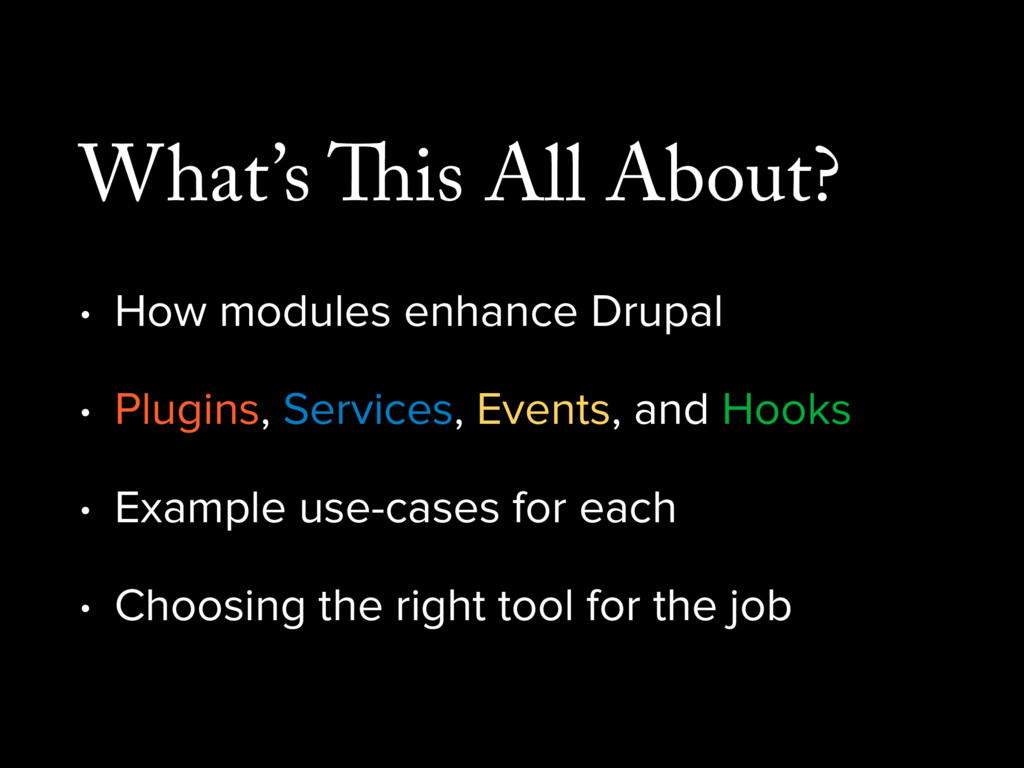 What's This All About? • How modules enhance Dr...