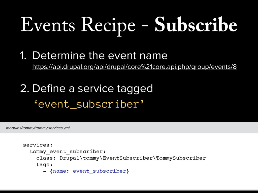 Events Recipe - Subscribe 1. Determine the even...