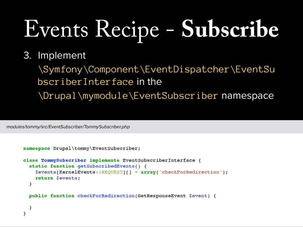 Events Recipe - Subscribe 3. Implement \Symfony...