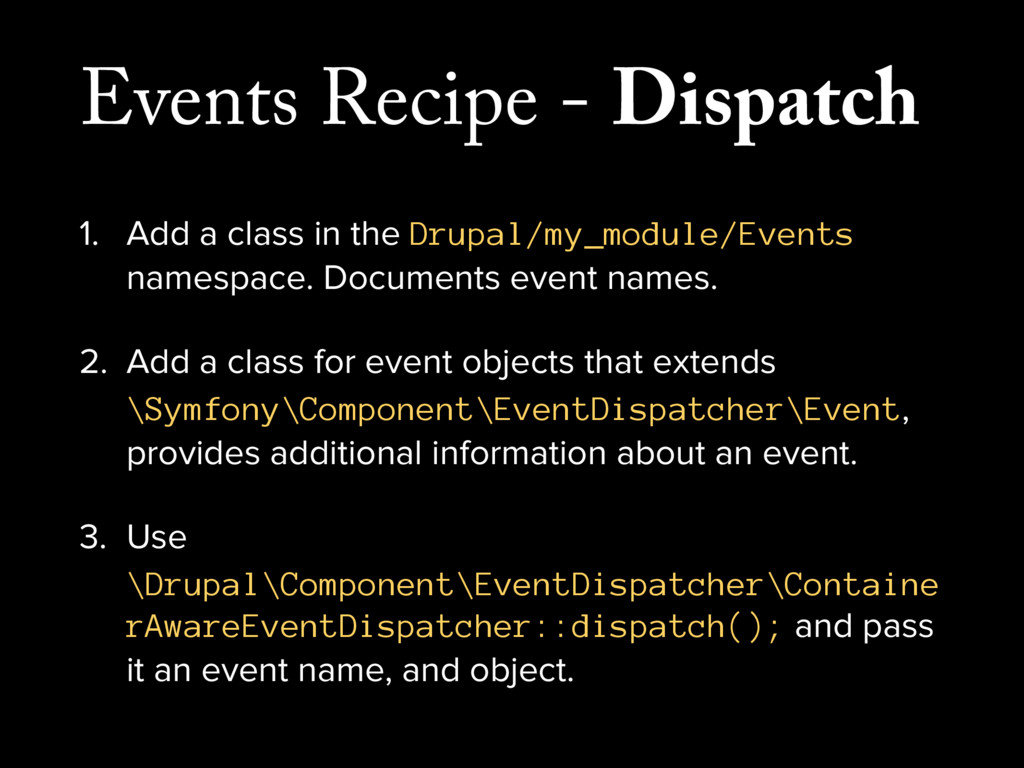 Events Recipe - Dispatch 1. Add a class in the ...