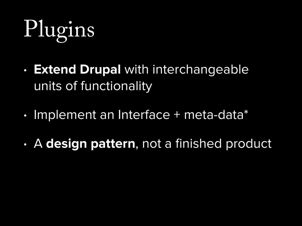 Plugins • Extend Drupal with interchangeable un...