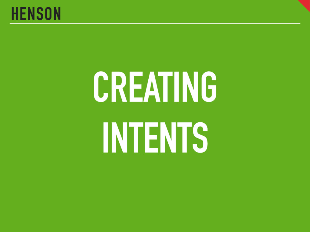 HENSON CREATING INTENTS