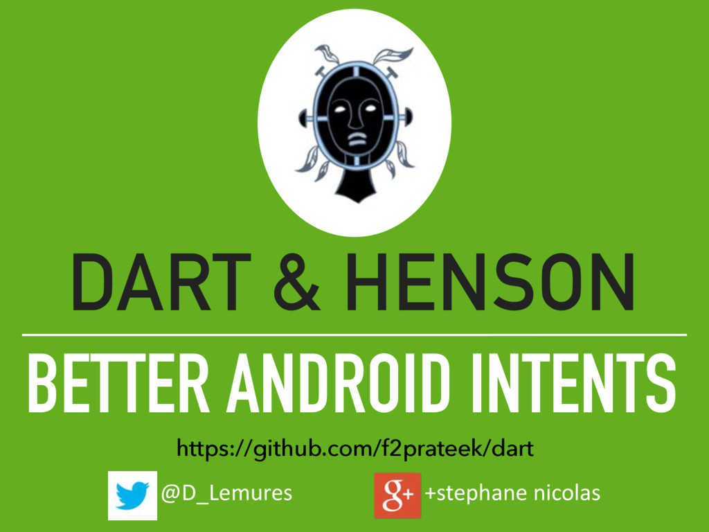 BETTER ANDROID INTENTS DART & HENSON https://gi...