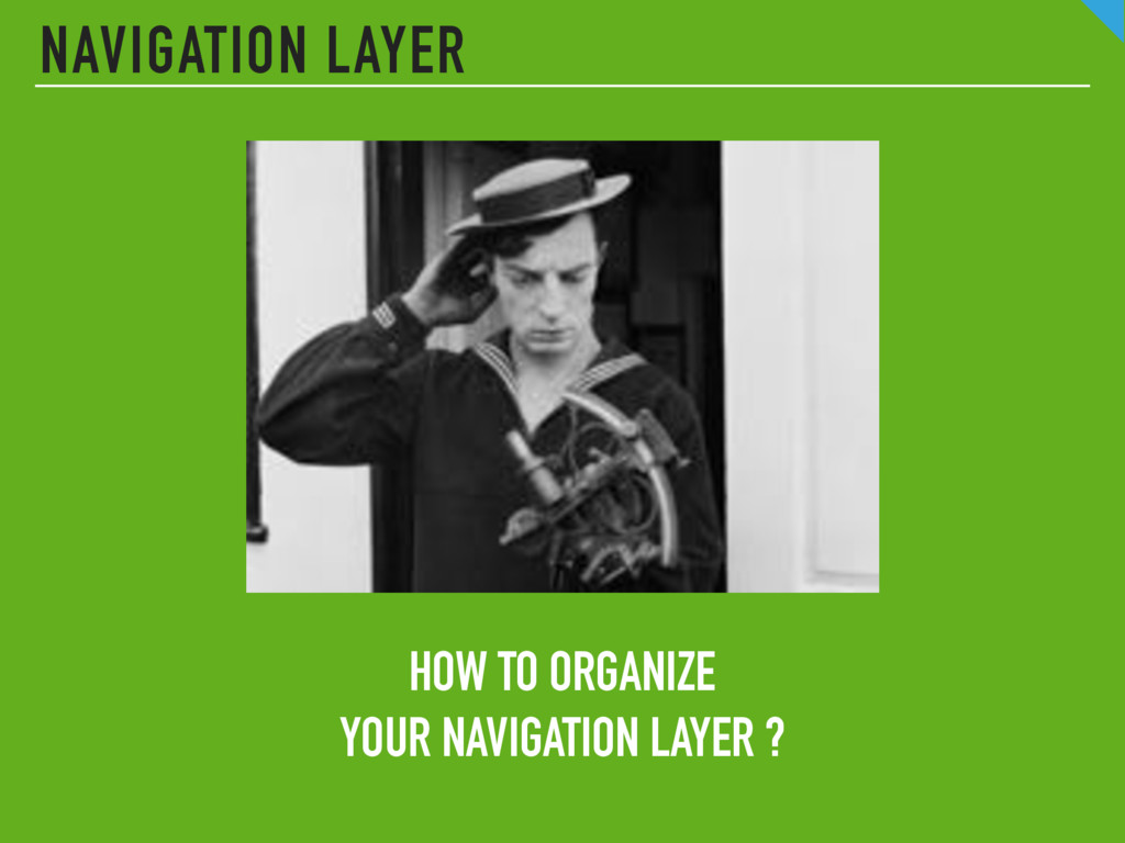 NAVIGATION LAYER HOW TO ORGANIZE 