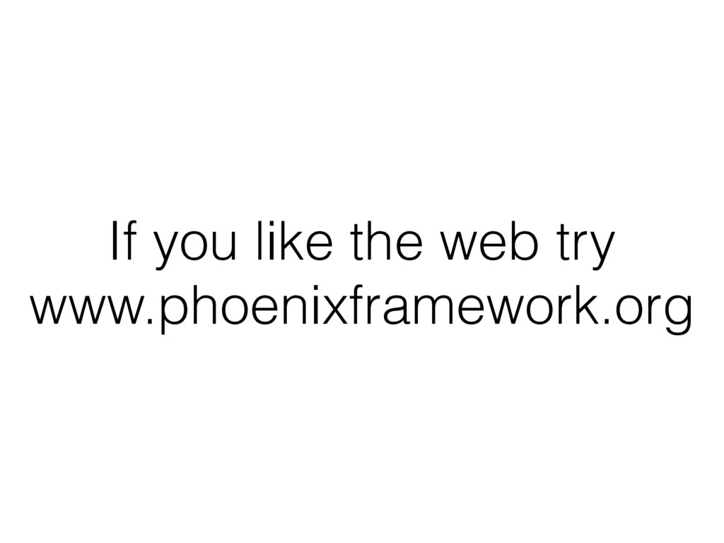 If you like the web try www.phoenixframework.org